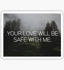 SAFE WITH ME.  Sticker