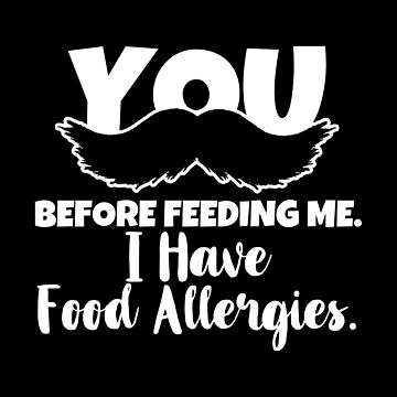 Funny Allergy Theme - Mustache Before Feeding - Food Allergies Awareness by stuch75