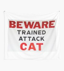 Beware trained attack cat Wall Tapestry