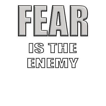 FEAR is the enemy by mRudolphus