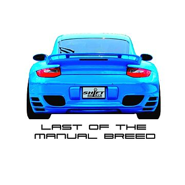 Last Manual - 997 Turbo (997.2) Inspired  by ShiftShirts