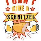 I don't give a Schnitzel - FUNNY OKTOBERFEST Drinking Team by harajukumoments