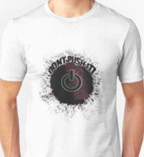 Don´t Push it! Unisex T-Shirt