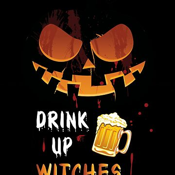 Halloween Funny Drink Up Witches Beer Lovers Design by TaymooHbaish