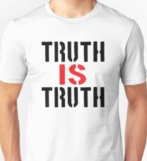 Truth IS Truth Unisex T-Shirt