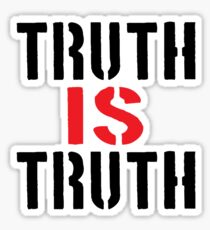 Truth IS Truth Sticker