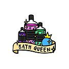 Bath Queen by tachadesigns