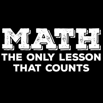 Math The Only Lesson That Counts by kudostees
