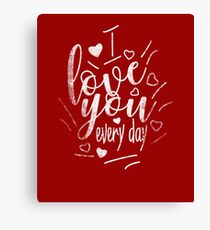 I Love You Everyday Cute Funny Gifts Design Canvas Print
