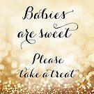Babys sind süß Bitte nehmen Sie ein Leckerbissen, Gold Bokeh von blursbyai