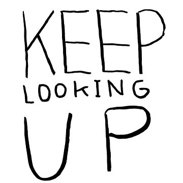 Keep Looking Up by oneofakxnd