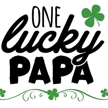 One Lucky Papa by CarbonClothing