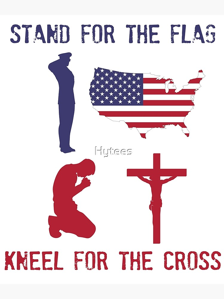 stand for the flag kneel for the cross military quote christian