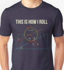 This Is How I Roll - Funny Physics Gift Slim Fit T-Shirt