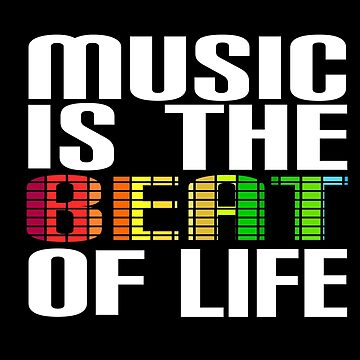 Music is the beat of life Novelty gifts. by chumi