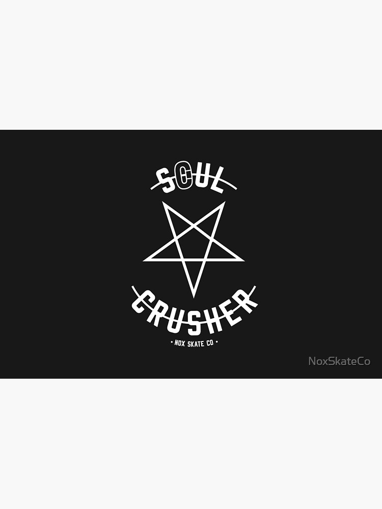 Soul Crusher by NoxSkateCo