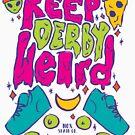 Keep Derby Weird by NoxSkateCo