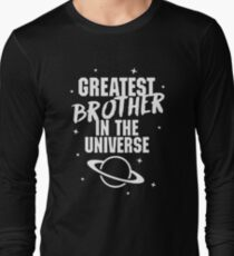 GREATEST BROTHER IN THE UNIVERSE Long Sleeve T-Shirt