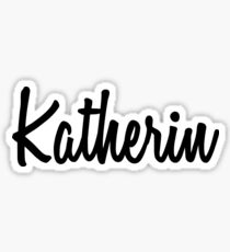 Hey Katherin buy this now Sticker