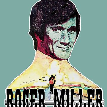 Roger Miller, King of the Road by mindthecherry
