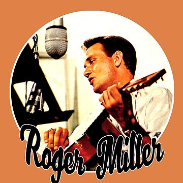 Roger Miller, King of the Road II by mindthecherry