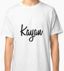 Hey Kayan buy this now Classic T-Shirt