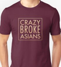 Crazy Broke Asians Unisex T-Shirt