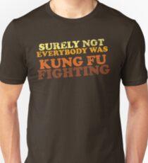 Sicherlich war nicht jeder Kung Fu kämpfend Slim Fit T-Shirt