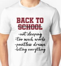 Back To School - Not sleeping Too much works, Teacher and Student Gift Unisex T-Shirt