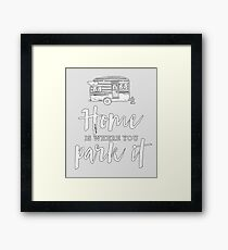 Home Is Where You Park It Framed Print