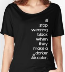 When They Make a Darker Color Women's Relaxed Fit T-Shirt