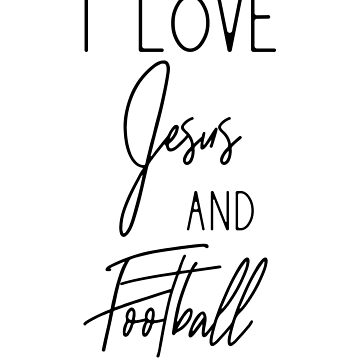 I Love Jesus and Football by WUOdesigns