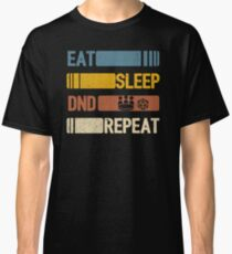 Eat Sleep DND Repeat Funny Vintage Retro Roleplaying Classic T-Shirt
