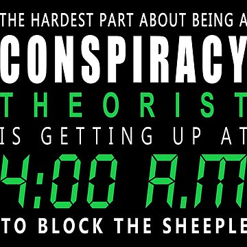 Conspiracy theorist by stoneyy
