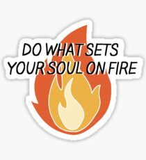Set Your Soul On Fire Sticker