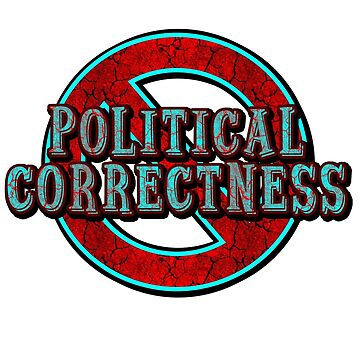 NO POLITICAL CORRECTNESS teal/red distress by sleepingmurder