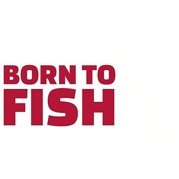 Born to fish by Designzz
