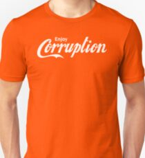 Enjoy Corruption Unisex T-Shirt