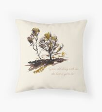 """""""Grow old along with me, the best is yet to be"""" Throw Pillow"""