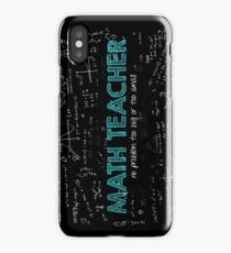 Math Teacher (no problem too big or too small) iPhone Case