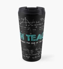Math Teacher (no problem too big or too small) Travel Mug