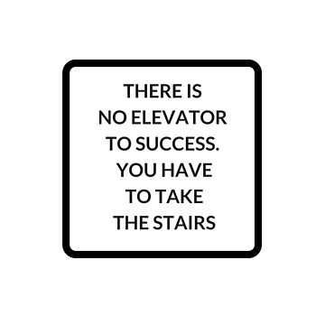 NO ELEVATOR TO SUCCESS by IdeasForArtists