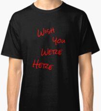 Camiseta clásica querría que estés aquí