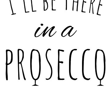 I'll be there in a prosecco coffee white by playloud