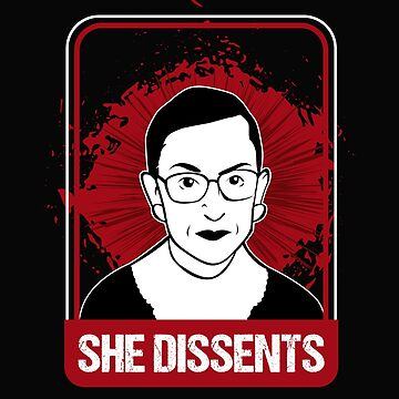 U.S. Justice Ruth Bader Ginsburg: She Dissents by friendlyspoon