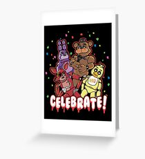 Five Nights At Freddy's Celebrate! Greeting Card