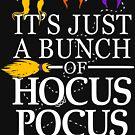 Es ist nur ein Haufen Hocus Pocus von BootsBoots