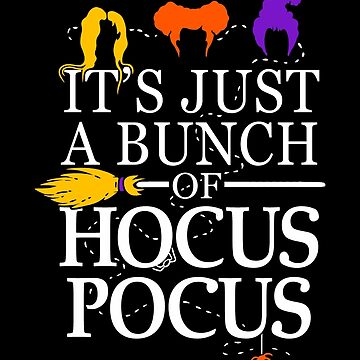 It's Just a Bunch of Hocus Pocus by BootsBoots
