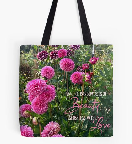 Random Acts of Beauty Tote Bag