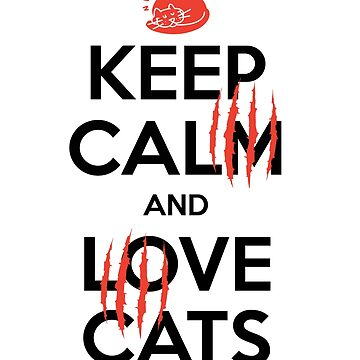 Cat - keep calm and love cats - funny gift idea by Be-Sign